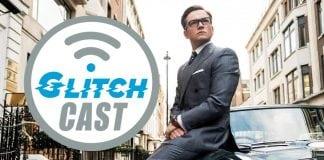 GlitchCast - Kingsman Review