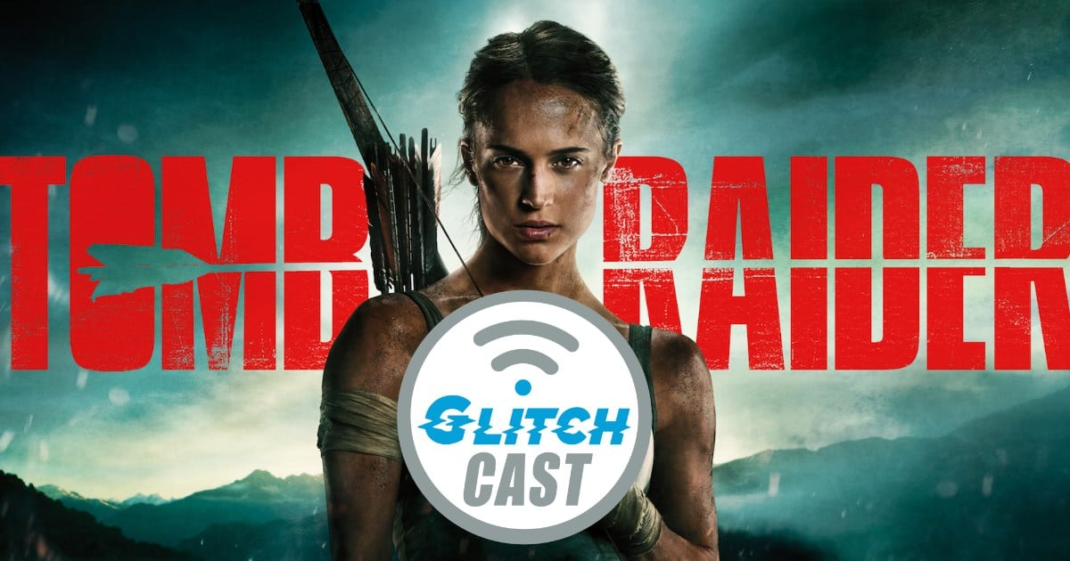 GlitchCast Episode 21: Tomb Raider Review