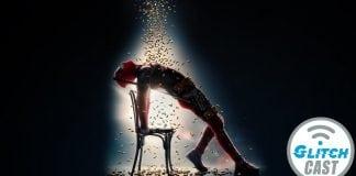 GlitchCast-Deadpool-2-Review