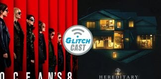 Oceans 8 & Hereditary Podcast Review