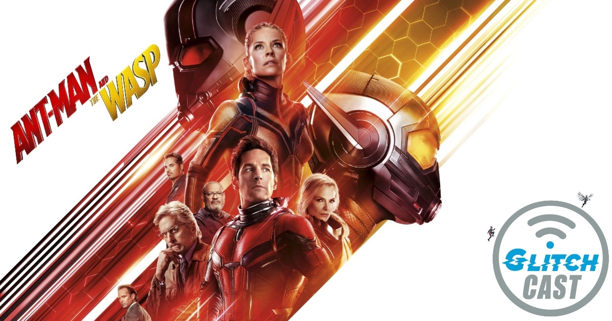 Ant-Man And The Wasp Review Podcast